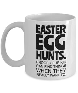 Easter Funny Coffee Mug - Easter Egg Hunts Proof Your Kid Can Find Things When They Really Want To - Gift For Friend,Coworker,Boss,Secret Santa,Birthday,Husband,Wife,Girlfriend,Boyfriend (White)
