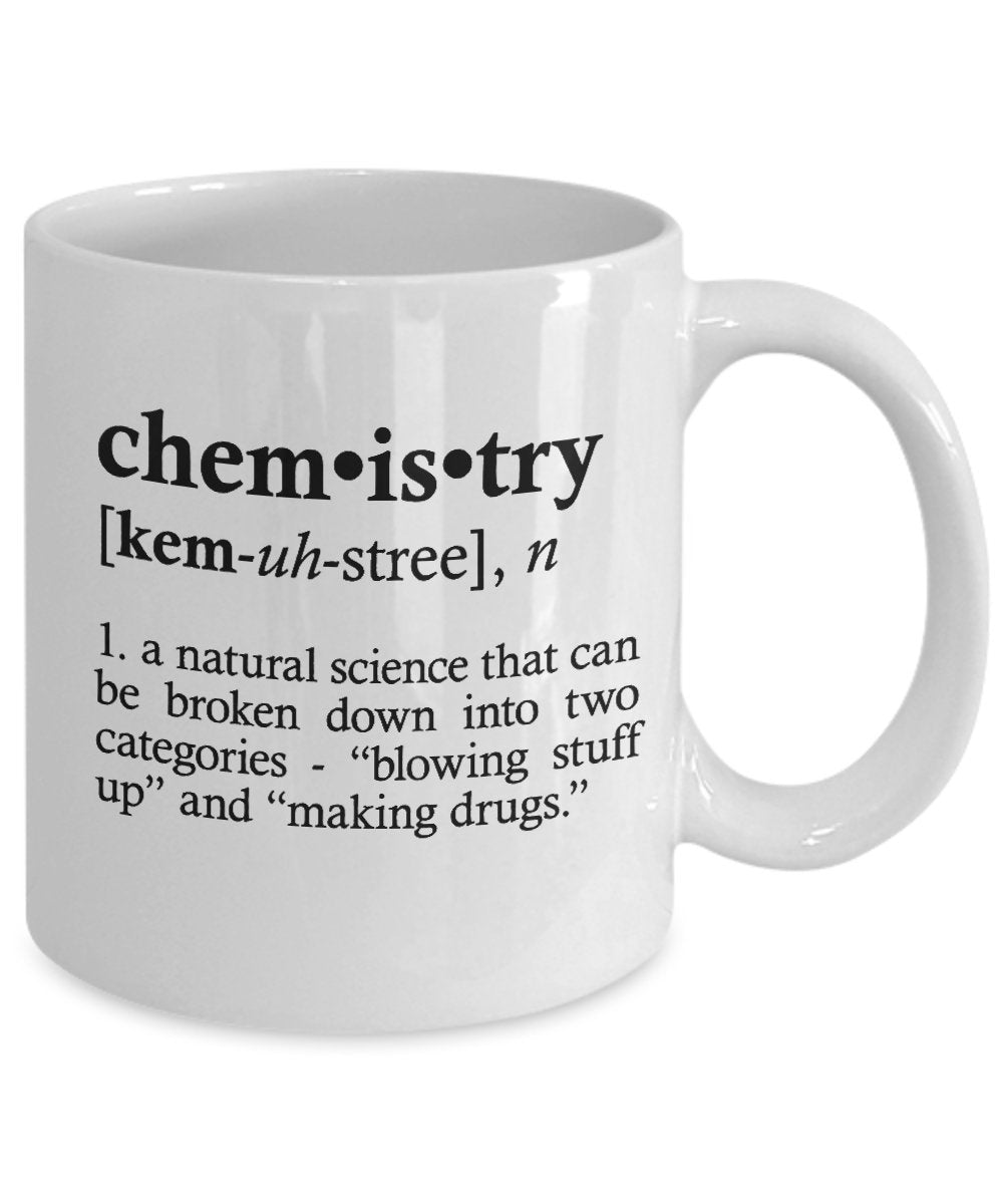 89c345b2ef0 Chemistry Definition Funny Best Novelty Gift idea for  BFF,Friend,Coworker,Boss,Secret Santa,birthday, wife, scientist (WHITE)