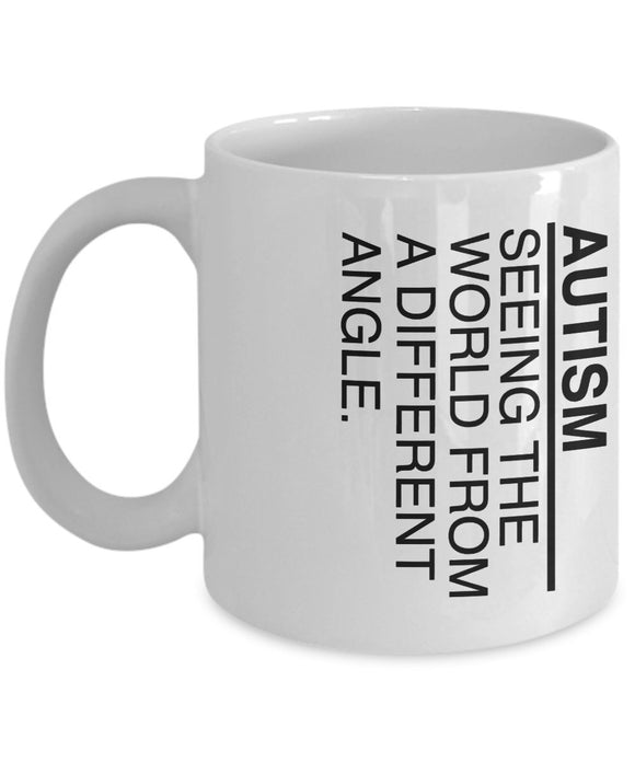 Autism Inspirational Coffee Mug - Autism Seeing The World From A Different Angle - Best gift for Friend,coworker,Boss,Secret Santa,birthday, Husband,Wife,girlfriend,boyfriend (White)