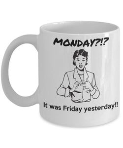 Nurse Funny Coffee Mug - Monday It Was Friday Yesterday - Best gift for Friend,coworker,Boss,Secret Santa,birthday, Husband,Wife,girlfriend (White)