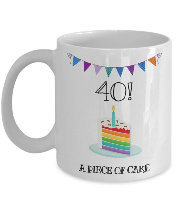 Happy 40th Birthday - Funny 11oz 15oz Coffee Mug - Great Fun gift idea for BFF, Friend, coworker,Boss, Secret Santa,birthday, Husband,Wife,girlfriend (White)