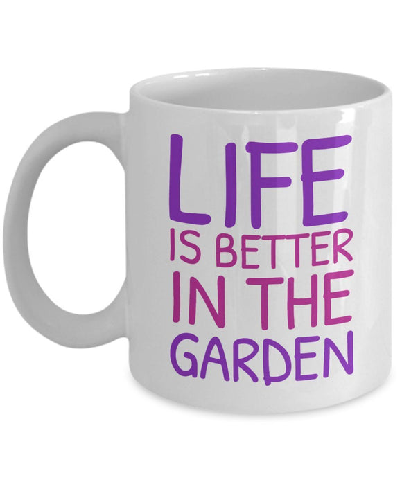 Gardening Funny Coffee Mug - Life Is Better In The Garden - Best gift for Friend,coworker,Boss,Secret Santa,birthday, Husband,Wife,girlfriend,boyfriend (White)
