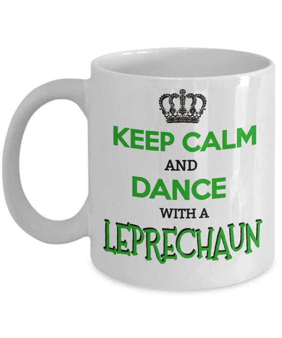 St Patrick's Day Funny Coffee Mug - Keep Calm And Dance With A Leprechaun - Best gift for Friend,coworker,Boss,Secret Santa,birthday, Husband,Wife,girlfriend,boyfriend White
