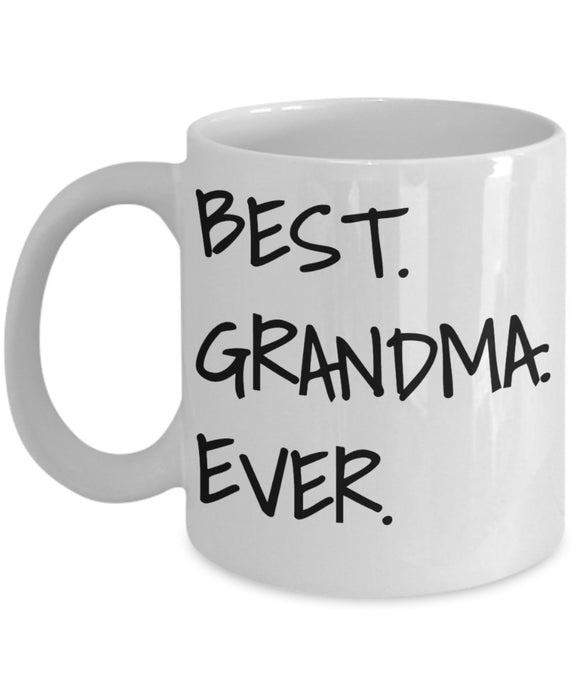 Best Grandma Ever - Funny 11oz 15oz Coffee Mug - Great Fun gift idea for BFF, Friend, coworker,Boss, Secret Santa,birthday, Husband,Wife,girlfriend (White)