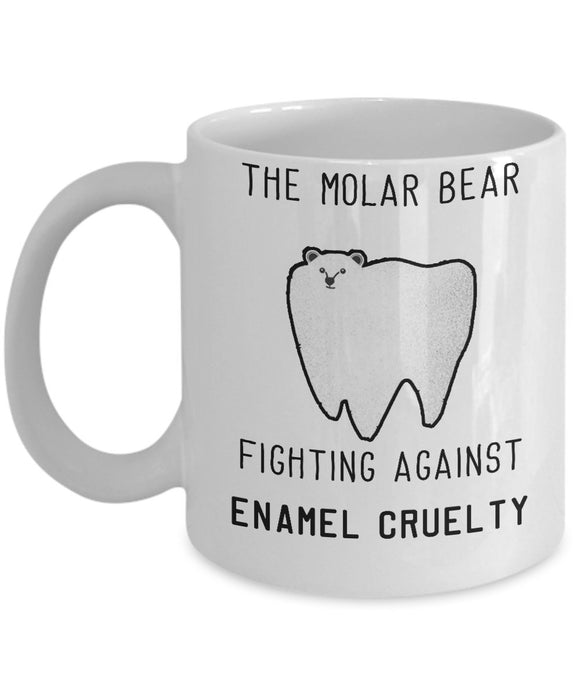 Funny Dentist Present Fighting Against Enamel Cruelty - 11oz 15oz Coffee Mug - for BFF, Friend, coworker,Boss, Secret Santa,birthday, Wife,girlfriend (White)
