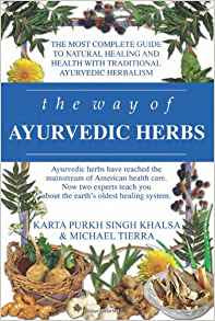 The Way Ayurvedic Herbs - Micheal Tierra