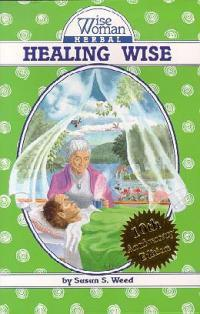 Healing Wise: A wise womans Herbal