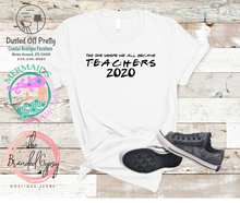 Load image into Gallery viewer, Becoming a Teacher 2020 T-shirt