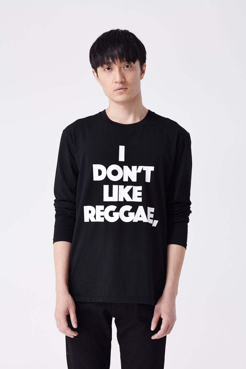 I Don't Like Reggae, I Love It Long Sleeve Tee (Black) - L'école Des Femmes