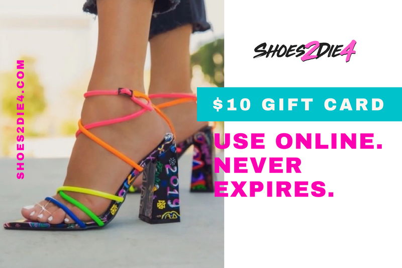 Shoes 2 Die 4 $10 Gift Card