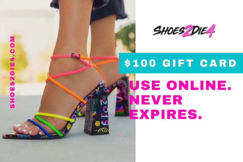 Shoes 2 Die 4 $100 Gift Card