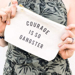 Courage is So Gangster Pencil Bag