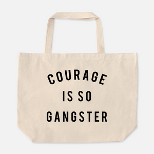 Courage Is So Gangster Tote