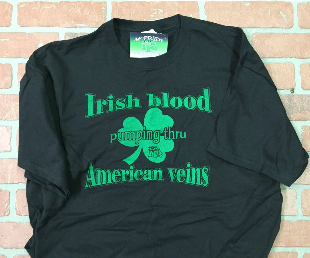Irish blood pumping thru,American veins (tee shirt)