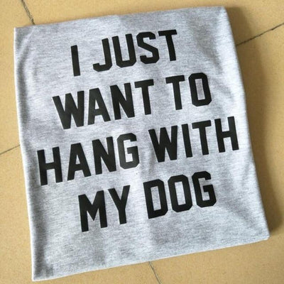 I JUST WANT TO HANG WITH MY DOG Tee - Gray / S