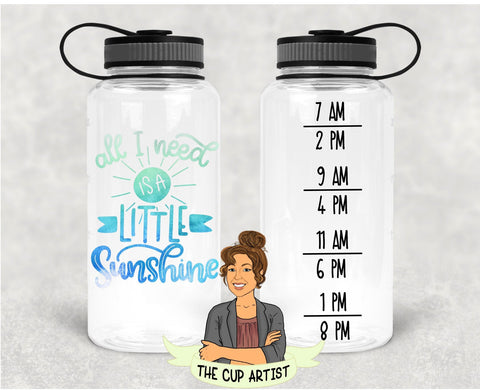 All I need is a little Sunshine in Blue Green - 34 oz - Time Tracker Water Bottle