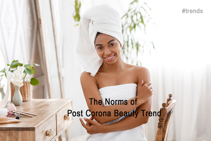 The Norms of Post-Corona Beauty Trend