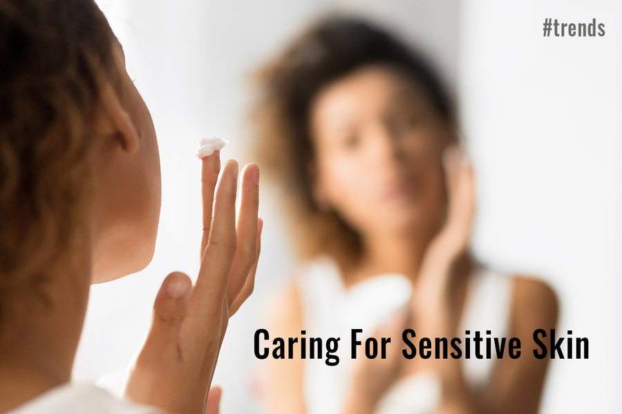 Caring For Sensitive Skin