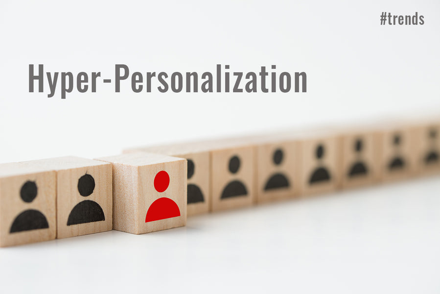 Hyper-Personalization: MOVING FROM A BUFFET TO A PRIVATE TEA-PARTY