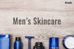 MEN'S SKINCARE: BECAUSE IT MATTERS
