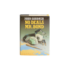 No Deals, Mr. Bond -