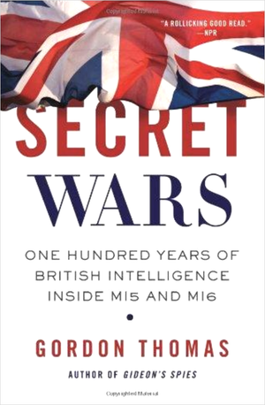 Secret Wars: 100 years of MI5/MI6 - First Edition