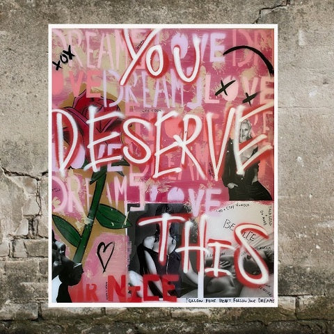 "You owe yourself a break, so indulge a little. That's the message of this piece of custom art by Mr. Nice. ""You Deserve This (Pink)"""