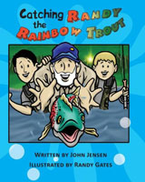 CATCHING RANDY THE RAINBOW TROUT: A WILL AND WYATT ADVENTURE