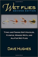 Wet Flies 2ND EDITION - TYING AND FISHING SOFT-HACKLES, WINGED AND WINGLESS WETS, AND FUZZY NYMPHS