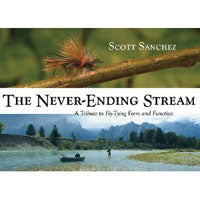 THE NEVER-ENDING STREAM: A TRIBUTE TO FLY-TYING FORM AND FUNCTION