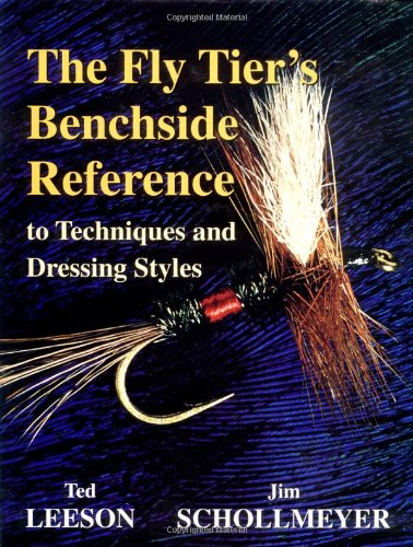 The Fly Tier's Benchside Reference by Jim Shollmeyer and Ted Leeson