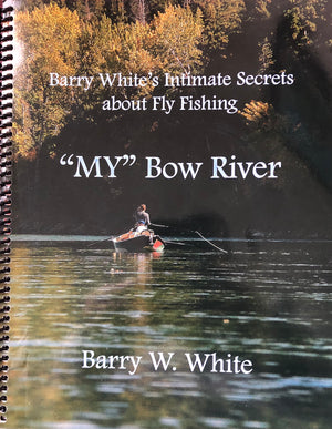 MY BOW RIVER BY BARRY WHITE