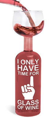 I Only Have Time For One Glass of Wine