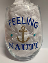 Feeling Nauti Glass