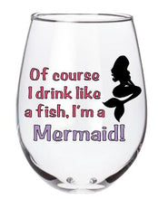 Of Course I Drink Like a Fish, I'm a Mermaid
