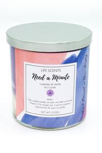Need a Minute - Lavender & Vanilla Scented Candle