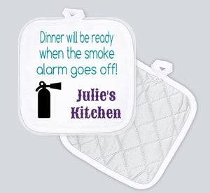 Potholder - Dinner Will Be Ready When the Smoke Alarm Goes Off