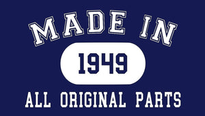 Made in 1949 All Original Parts - Tee Shirt