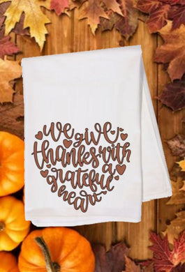Flour Sack Towel - We Give Thanks with a Grateful Heart