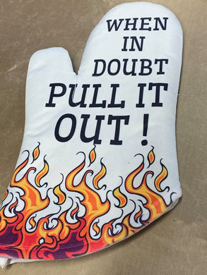 When In Doubt Pull It Out Oven Mitt