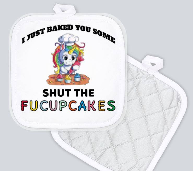 Potholder - I Just Baker You Some Shut the Fucupcakes