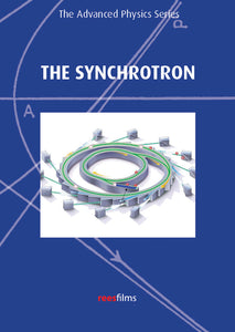 The Advanced Physics Series: The Synchrotron