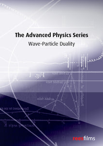 The Advanced Physics Series: Wave-Particle Duality