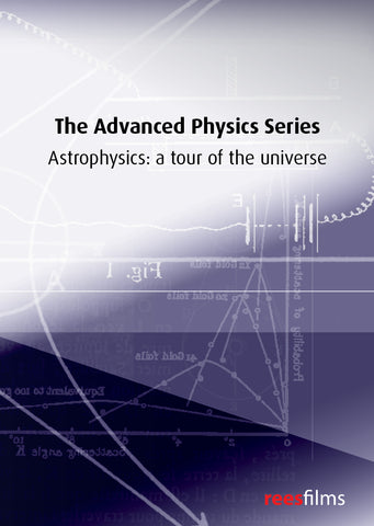 The Advanced Physics Series: Astrophysics: a tour of the universe