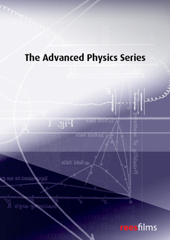 The Advanced Physics Series: 11-part Series