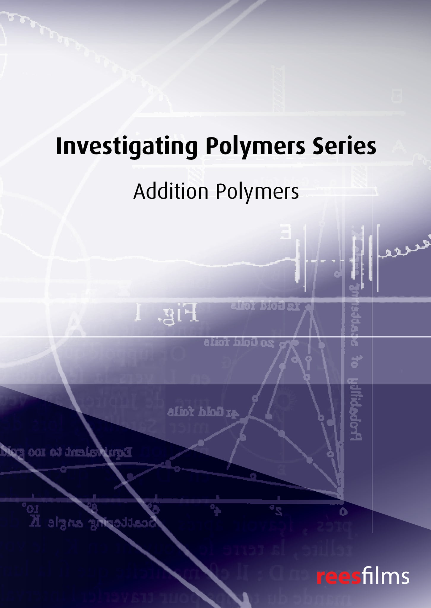 Investigating Polymers: Addition Polymers