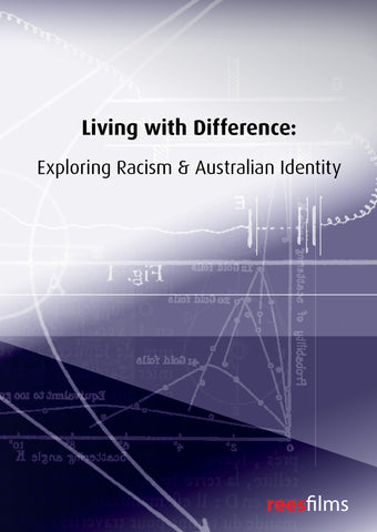 Living with Difference: Exploring Racism & Australian Identity