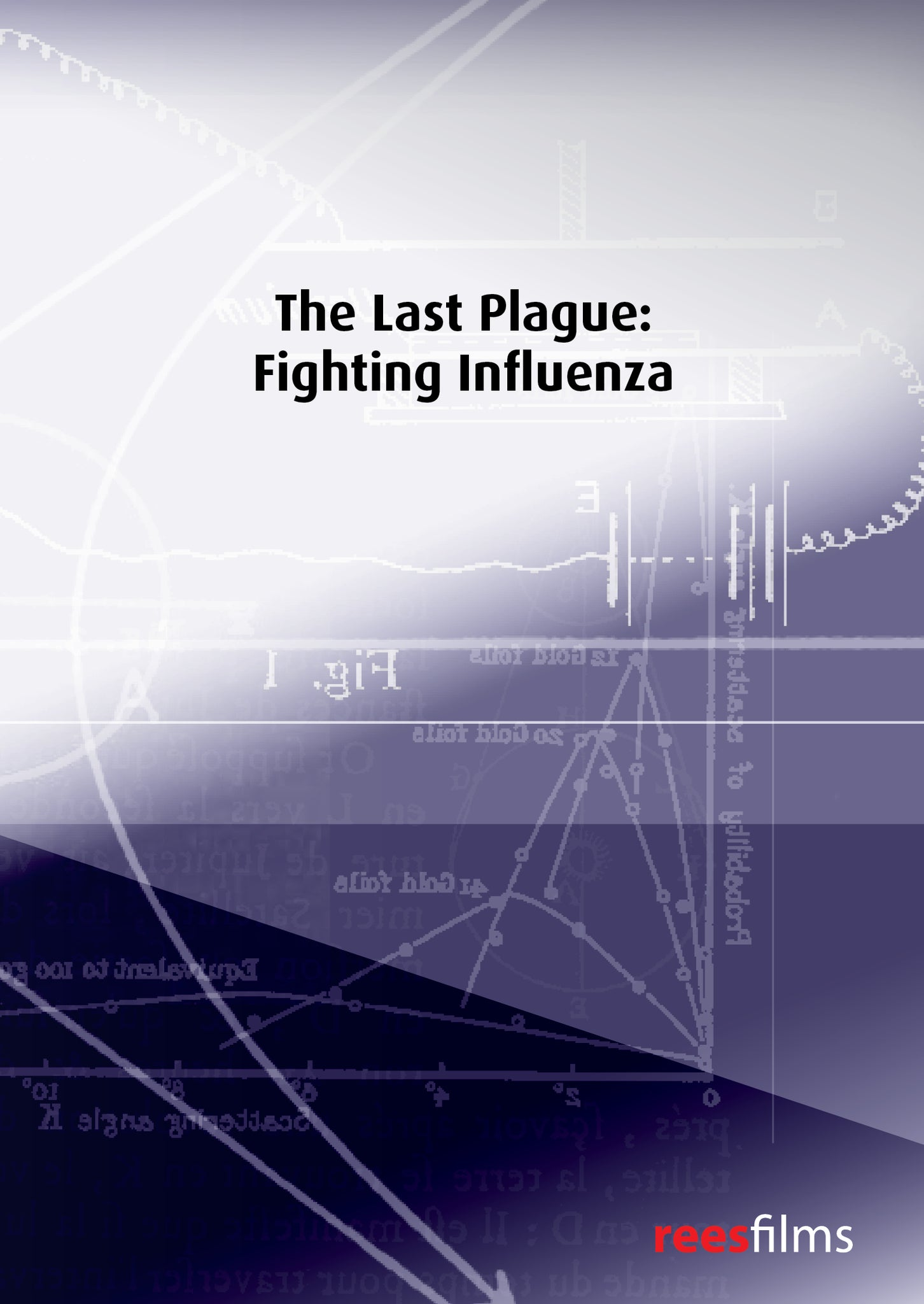 The Last Plague: fighting influenza