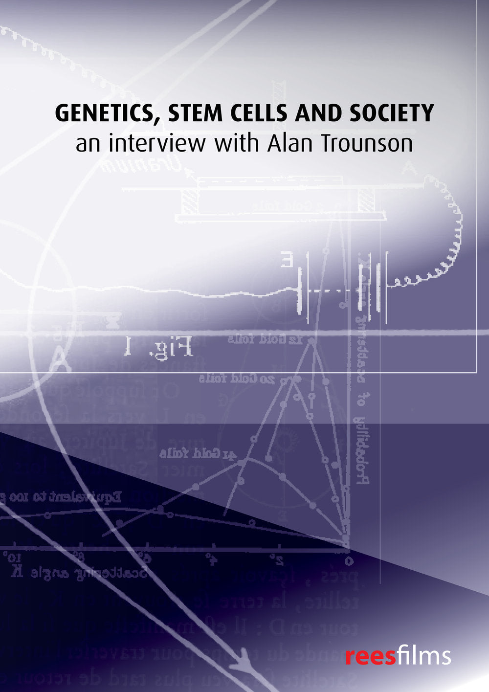 Genetics, Stem cells and Society: an interview with Alan Trounson