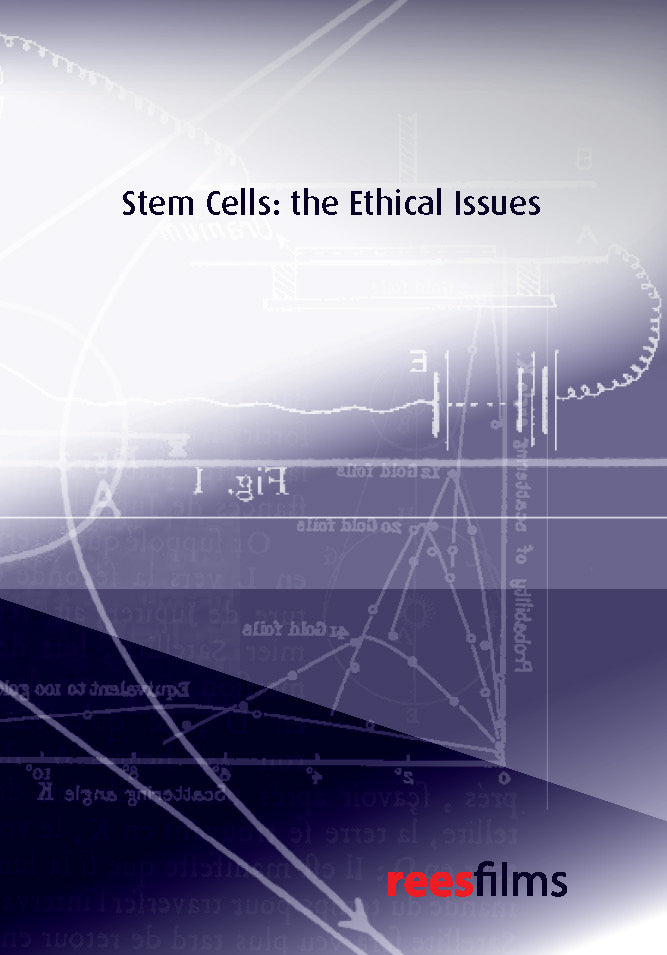 Stem Cells: The Ethical Issues